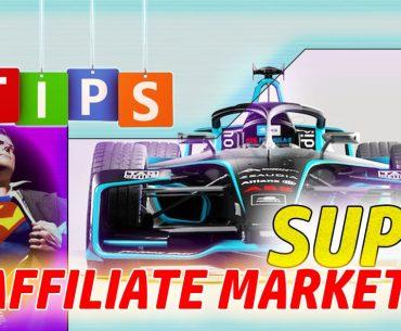 10 Tips Super Affiliate Marketing