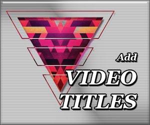 Add Video Titles