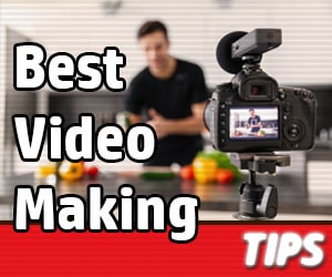 Best Video Making Tips