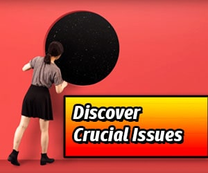 Discover Crucial Issues