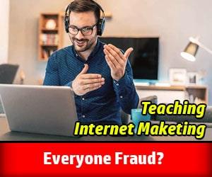 Internet Marketing Teaching Everyone Fraud