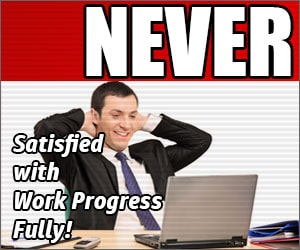 Never Become Fully Satisfied with Your Progress