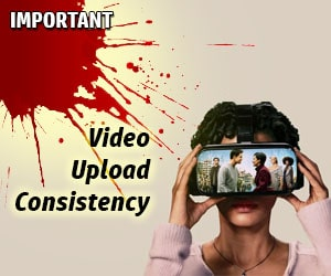 Video Upload Consistency Bloody Important