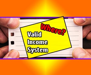 You think there is no valid income receiving system